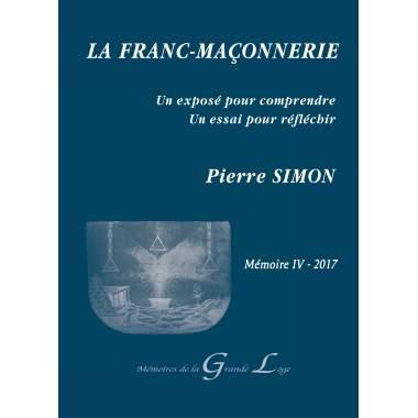 La Franc-Maçonnerie - Mémoire IV 2017